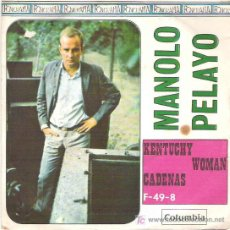 Discos de vinilo: MANOLO PELAYO - KENTUCHY WOMAN PARA FONORAMA DE COLUMBIA RECORDS 1967. Lote 13221444