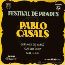 Discos de vinilo: EP 409 008 AE PAU CASALS FESTIVAL PRADES CANT DELS OCELLS - SANT MARTI DEL CANIGO - NANA DE FALLA. Lote 26001552