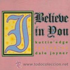 Discos de vinilo: KUTTIN' EDGE FEAT. DALE JOYNER - BELIEVE IN YOU - MAXI - NUEVO. Lote 11188401