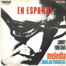 Discos de vinilo: JIMMY FONTANA EN ESPAÑOL - MELODIA / AMOR EN PRIMAVERA *** 1969 RCA RARO. Lote 13499094