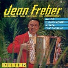 Discos de vinilo: JEAN FREBER / GALLITO / EL GATO MONTES / MI JACA / ISLAS CANARIAS (EP 63). Lote 11219520