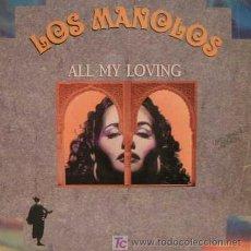 Discos de vinilo: LP MAXI SINGLE LOS MANOLOS - ALL MY LOVING - 1991. Lote 25174614