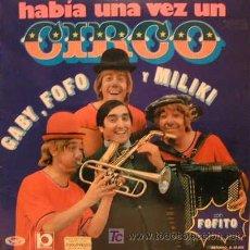 Discos de vinilo: VINILO HABIA UNA VEZ UN CIRCO - GABY, FOFO Y MILIKI. 1973. Lote 23491068