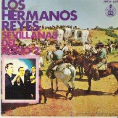 Discos de vinilo - JOYAS DEL VINILO --- 45 RPM --- AÑO 1968 --- LOS HERMANOS REYES ( SEVILLANAS DEL ROCIO VOL.2 ) - 26918999