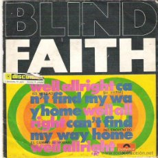 Discos de vinilo: BLIND FAITH - WELL ALLRIGHT CAN`T FIND MY WAY HOME ** 1969 POLYDOR SPAIN. Lote 13862767