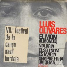 Discos de vinilo: UXV LLUIS OLIVARES SINGLE VINILO VII FESTIVAL CANÇO MEDITERRANIA CANCION CATALANA EL MON VOLDRIA. Lote 22263985