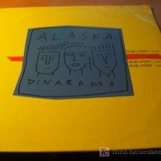 Discos de vinilo: ALASKA Y DINARAMA ( BAILANDO ) MAXI - SINGLE ( RARO ) 1987. Lote 27483021
