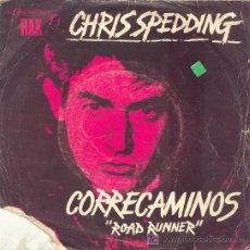 Discos de vinilo: UXV CHRIS SPEDDING SINGLE VINILO CORRECAMINOS ROAD RUNNER LONE RIDER 1978 POP ROCK . Lote 11369687