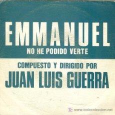 Discos de vinilo: UXV EMMANUEL SINGLE VINILO PROMOCIONAL CANTATE MEXICANO JUAN LUIS GUERRA NO HE PODIDO VERTE 1990. Lote 12024653