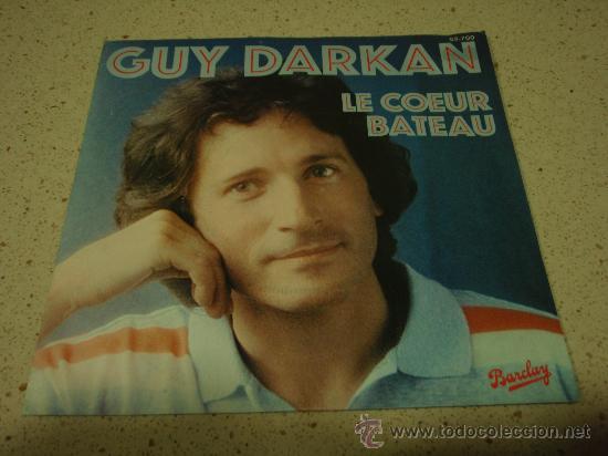 GUY DARKAN ( LE COEUR BATEAU - SWEET MELO ) 1980-FRANCE SINGLE45 BARCLAY (Música - Discos - Singles Vinilo - Canción Francesa e Italiana)