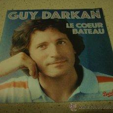 Discos de vinilo: GUY DARKAN ( LE COEUR BATEAU - SWEET MELO ) 1980-FRANCE SINGLE45 BARCLAY. Lote 228048065