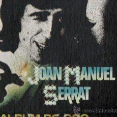 Discos de vinilo: JOAN MANUEL SERRAT *** ALBÚM DE ORO***CAJA 4 LP`S TOTAL 45 CANCIONES***1.981. Lote 20477296