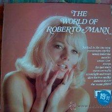 Discos de vinilo: LP - ROBERTO MANN - THE WORLD OF - ORIGINAL INGLES, DECCA 1968. Lote 11377867