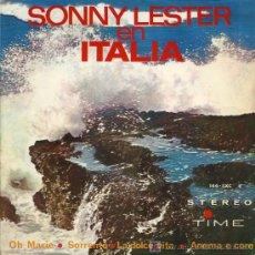 Discos de vinilo: SONNY LESTER - EN ITALIA - OH MARIE / SORRENTO / LA DOLCE VITA / ANEMA E CORE - EP 1964. Lote 11401405
