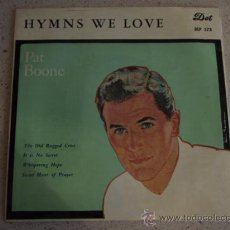 Discos de vinilo: PAT BOONE ( THE OLD RUGGED CROSS - IT IS NO SECRET - WHISPERING HOPE - SWEET HOUR OF PRAYER) 1959 EP. Lote 11419461