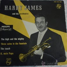 Discos de vinilo: HARRY JAMES & HIS ORCHESTRA (THE HIGH AND THE MIGHTY - THREE COINS IN THE FOUNTAIN - THE TOUCH -. Lote 11453877