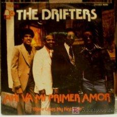 Discos de vinilo: DRIFTERS 45 PS SPAIN 1975 - AHI VA MI PRIMER AMOR. Lote 27173858