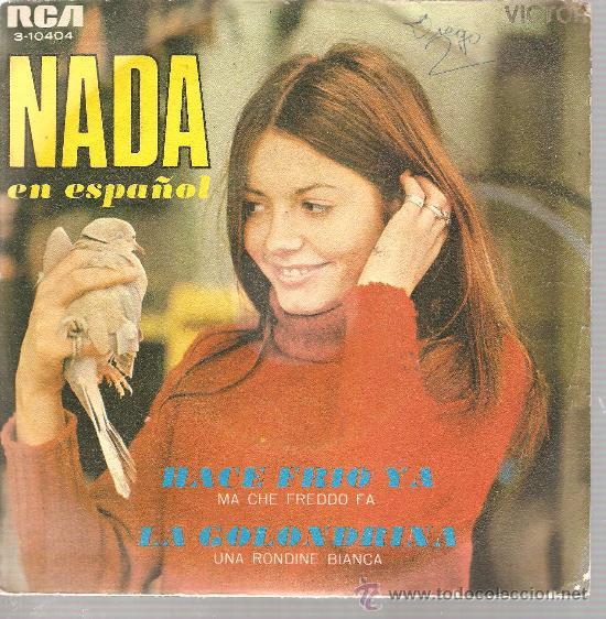 SINGLE NADA - HACE FRIO YA - CANTA EN ESPAÑOL (Música - Discos - Singles Vinilo - Canción Francesa e Italiana)
