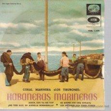 Discos de vinilo: EP HABANERAS MARINERAS - CORAL MARINERA LOS TIBURONES . Lote 25251455
