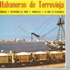 Disques de vinyle: EP HABANERAS - MIEMBROS DE LA MASA CORAL TORREVEJENSE . Lote 25018724