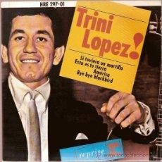 Discos de vinilo: EP HRE 297-01 TRINI LOPEZ SI TUVIERA UN MARTILLO - ESTA ES TU TIERRA - AMERICA HISPAVOX. Lote 11625296