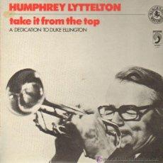 Discos de vinilo: HUMPHREY LYTTELTON - TAKE IT FROM THE TOP. A DEDICATION TO DUKE ELLINGTON - LP 1979. Lote 11633972