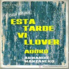 Discos de vinilo: ARMANDO MANZANERO-ESTA TARDE VI LLOVER + ADORO SINGLE VINILO 1967 SPAIN. Lote 11640043