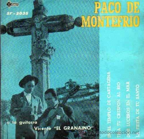 PACO DE MONTEFRIO EN EL TEMPLO DE CARTAGENA / TIRA TU CRESPON AL RIO / DOS LUCEROS EN EL MAR.... (Música - Discos - Singles Vinilo - Flamenco, Canción española y Cuplé)
