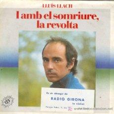 Discos de vinilo: UXV LLUIS LLACH SINGLE VINILO 45 RPM I AMB EL SOMRIURE LA REVOLTA 1982 ELLS SON AQUI. Lote 21470282