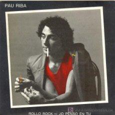 Discos de vinilo: UXV PAU RIBA SINGLE VINILO 1979 FOLK PSICOLDELIA CATALANA ROLLO ROCK JO PENSO EN TU MUY RARO. Lote 22681479