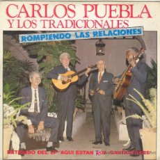 Discos de vinilo: UXV CARLOS PUEBLA Y LOSS TRADICIONALES DISCO SG PROMOCIONAL NUEVO HASTA ROMPIENDO RELACIONES 1983 . Lote 26335945