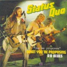 Discos de vinilo: UXV STATUS QUO DISCO SG VINILO NUEVO SIN USAR WHAT YOU´RE PROPOSING A B BLUES POP ROCK 1980. Lote 22849861