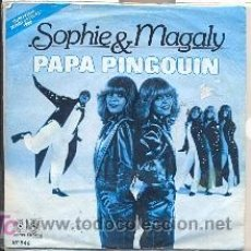 Discos de vinilo: SOPHIE & MAGALY: PAPA PINGOUIN + TOUS LES ENFANTS DU MONDE. Lote 19058250