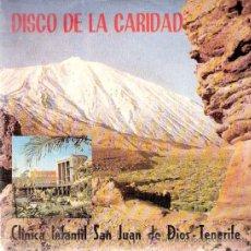 Discos de vinilo: SINGLE VINILO - DISCO DE LA CARIDAD - CLINICA INFANTIL SAN JUAN DE DIOS - TENERIFE - 1971. Lote 23373694