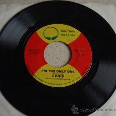 Discos de vinilo: LOBO ( I'M THE ONLY ONE - SHE DIDN'T DO MAGIC ) NEW YORK CITY - USA SINGLE45 BIG TREE RECORDS. Lote 11736074