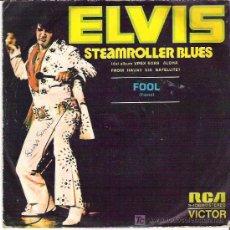 Discos de vinilo: ELVIS - STEAMROLLER / FOOL ** RCA VICTOR 1973. Lote 18822247