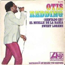 Discos de vinilo: OTIS REDDING - SENTADO EN EL MUELLE DE LA BAHIA / SWEET LORENE *** 1967 ATLANTIC. Lote 72402685