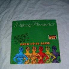 Dischi in vinile: PATRICK HERNANDEZ. BORN TO BE ALIVE. Lote 11898383