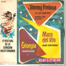 Discos de vinilo: EP FESTIVAL CANCION MEDITERRANEA - JIMMY FONTANA + MARA DEL RIO + GIORGIA. Lote 26202128