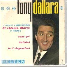 Discos de vinilo: EP FESTIVAL CANCION MEDITERRANEA - TONY DALLARA - SI CHIAMA MARIA. Lote 25760314