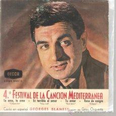 Discos de vinilo: EP FESTIVAL CANCION MEDITERRANEA - GEORGES BLANESS - TE AMO TE AMO . Lote 25989276