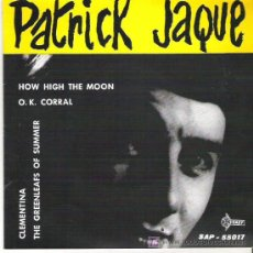 Discos de vinilo: PATRICK JACKE - HOW HIGH THE MOON ** EP 1961 SAEF. Lote 13949585