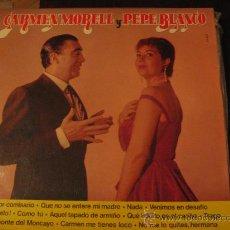 Discos de vinilo: CARMEN MORRELL Y PEPE BLANCO. Lote 25785163