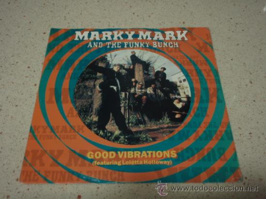 MARKY MARK AND HE FUNKY BUNCH ( GOOD VIBRATIONS - SO WHAT CHU SAYIN' ) ENGLAND-1991 SINGLE45 (Música - Discos - Singles Vinilo - Rap / Hip Hop)