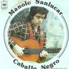 Discos de vinilo: MANOLO SANLUCAR CABALLO NEGRO . Lote 22303059