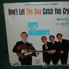 Discos de vinilo: GERRY AND THE PACEMAKERS - DON´T LET THE SUN CATCH YOU CRYING LP - ORIGINAL U.S.A. -. Lote 27050957