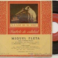 Discos de vinilo: EP 45 RPM / MIGUEL FLETA / LA DOLORES // EDITADO POR LA VOZ DE SU AMO . Lote 25840488