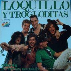 Discos de vinilo: LOQUILLO Y LOS TROGLODITAS - PROMO 40 PRINCIPALES - GIRA 90 LO QUE HAY QUE TENER - MUY POCAS COPIAS. Lote 17904711