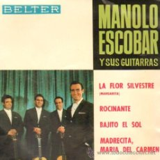 Discos de vinilo: MANOLO ESCOBAR LA FLOR SILVESTRE / ROCINANTE / BAJITO EL SOL...E.P. BELTER. RF-2133 ,4. Lote 213655045
