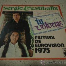 Discos de vinilo: SERGIO & ESTIBALIZ 'EUROVISION 1975' ( TU VOLVERAS - CUANDO HABLA LA NOCHE ) 1975-MADRID SINGLE. Lote 12245068